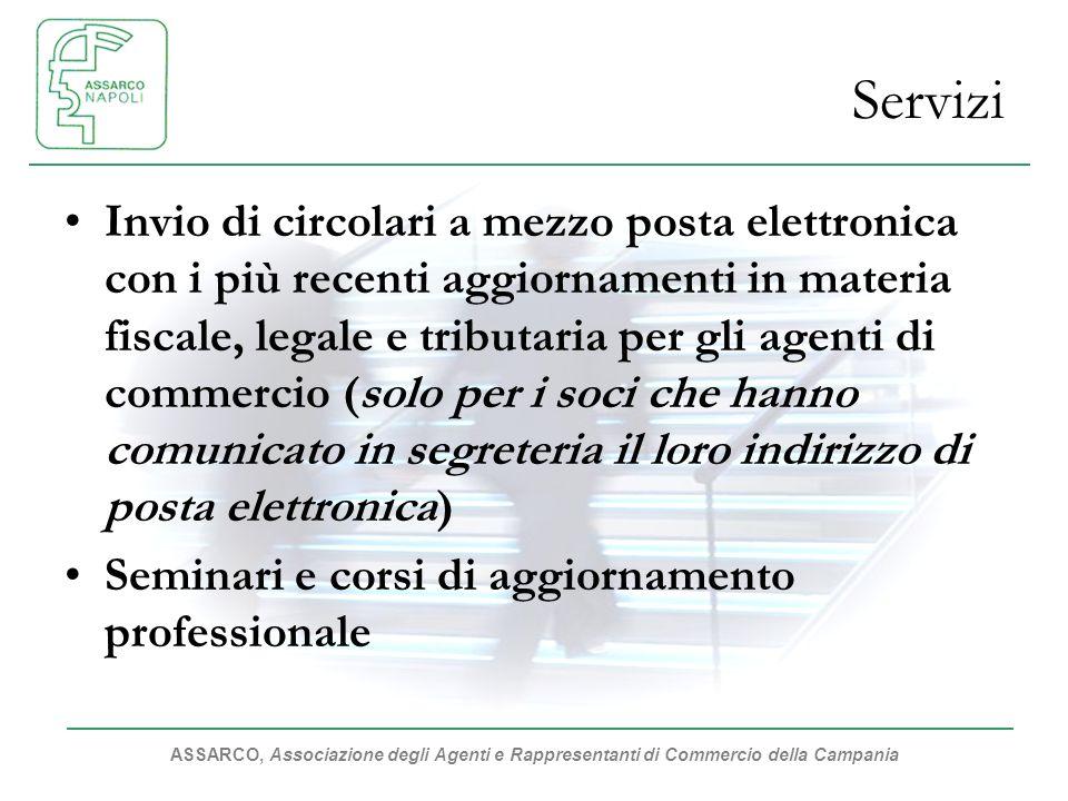 ASSARCO, Associazione degli Agenti e Rappresentanti di Commercio della Campania Servizi Invio di circolari a mezzo posta elettronica con i più recenti