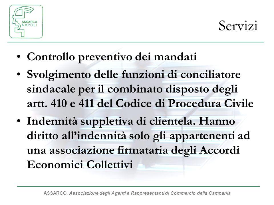 ASSARCO, Associazione degli Agenti e Rappresentanti di Commercio della Campania Servizi Controllo preventivo dei mandati Svolgimento delle funzioni di conciliatore sindacale per il combinato disposto degli artt.
