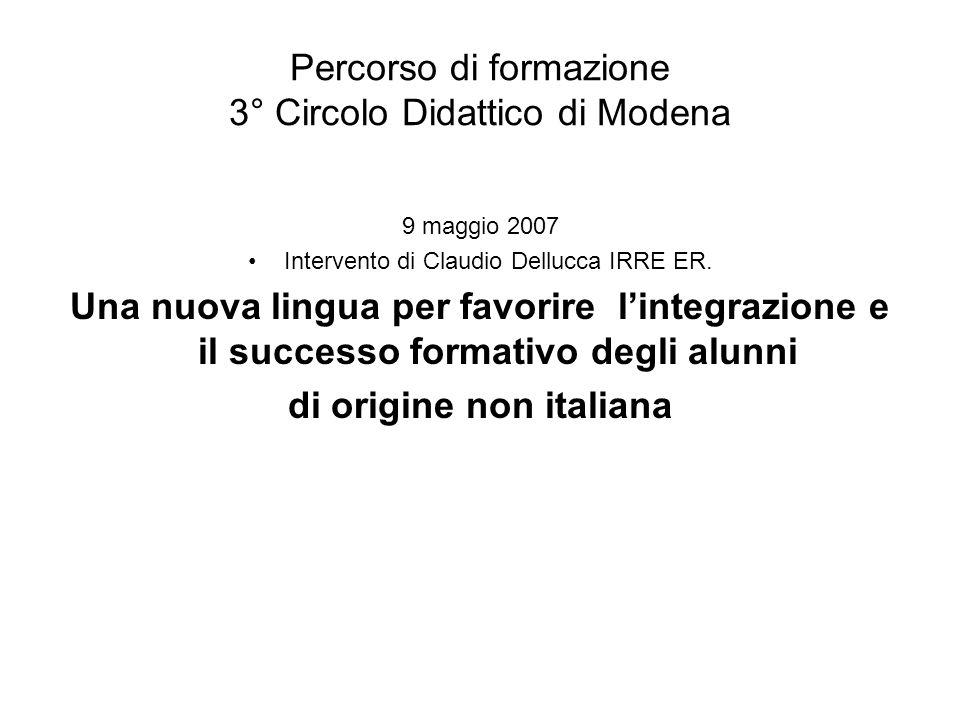 Percorso di formazione 3° Circolo Didattico di Modena 9 maggio 2007 Intervento di Claudio Dellucca IRRE ER.