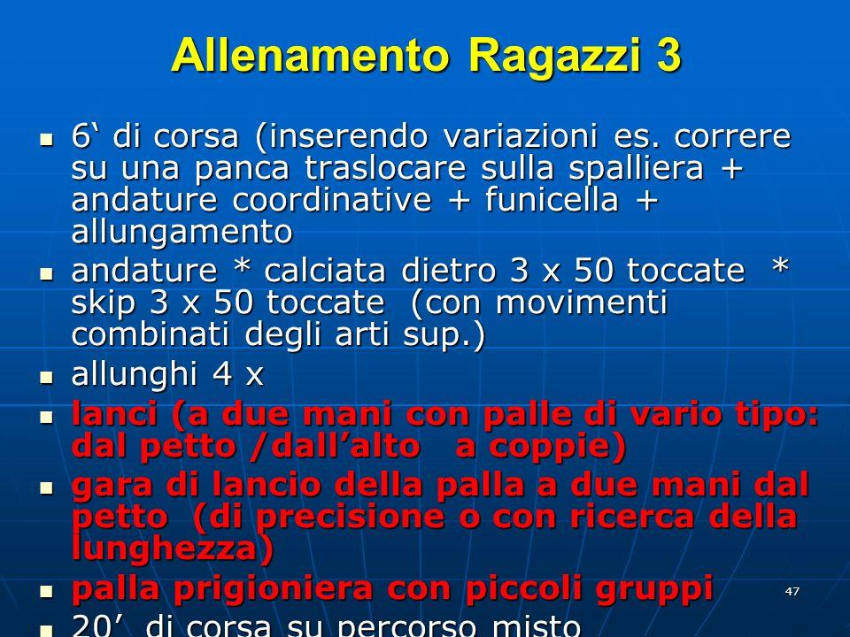 47 Allenamento Ragazzi 3 6 di corsa (inserendo variazioni es.