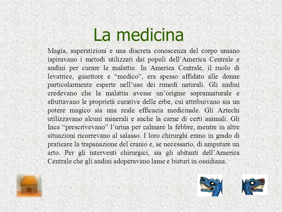 La cultura La medicina I numeri e la scrittura Abiti e accessori La lavorazione delle piume Le maschere La musica e la danza I giochi e gli sport