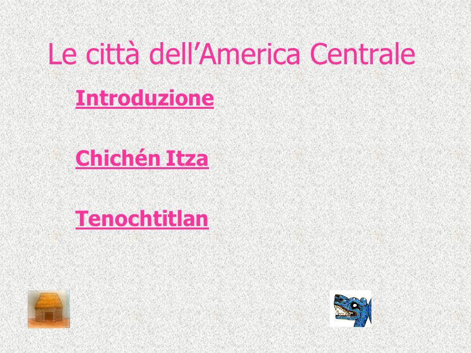 Le città Le città dellAmerica Centrale Le città andine
