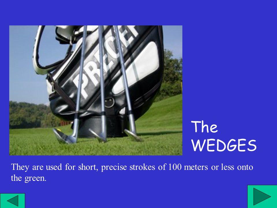 Sono i bastoni per i colpi più corti e di precisione non più lunghi di 100 metri verso il green.