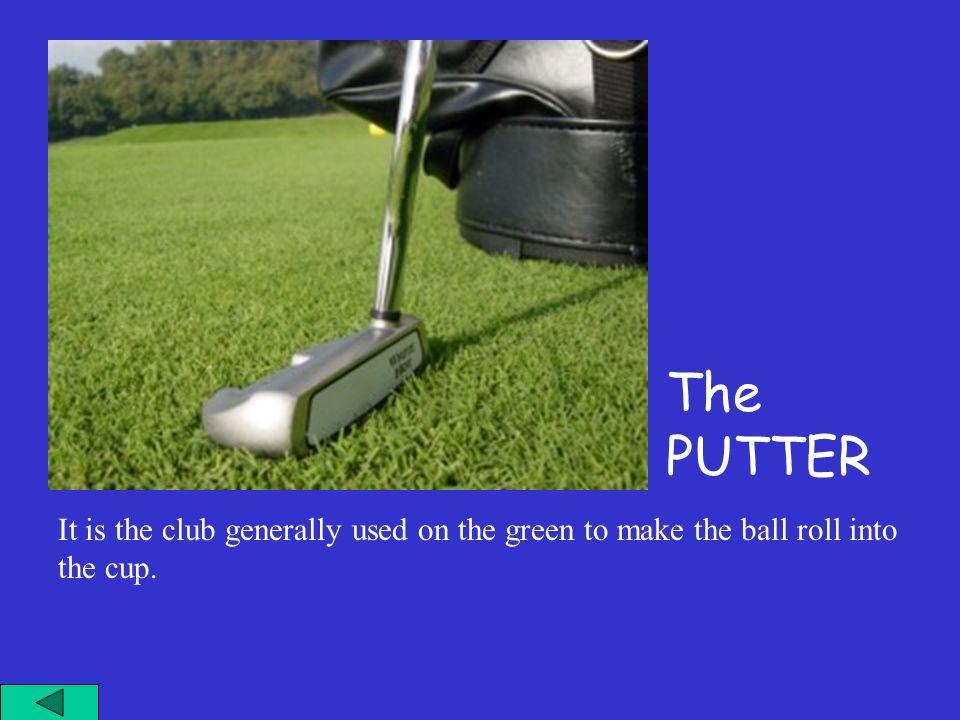 E il bastone che viene utilizzato per i colpi finali, in green, per far rotolare la pallina in buca.