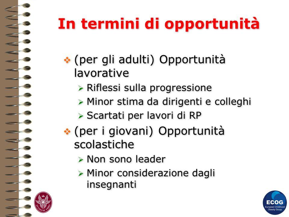 In termini di opportunità (per gli adulti) Opportunità lavorative Riflessi sulla progressione Minor stima da dirigenti e colleghi Scartati per lavori