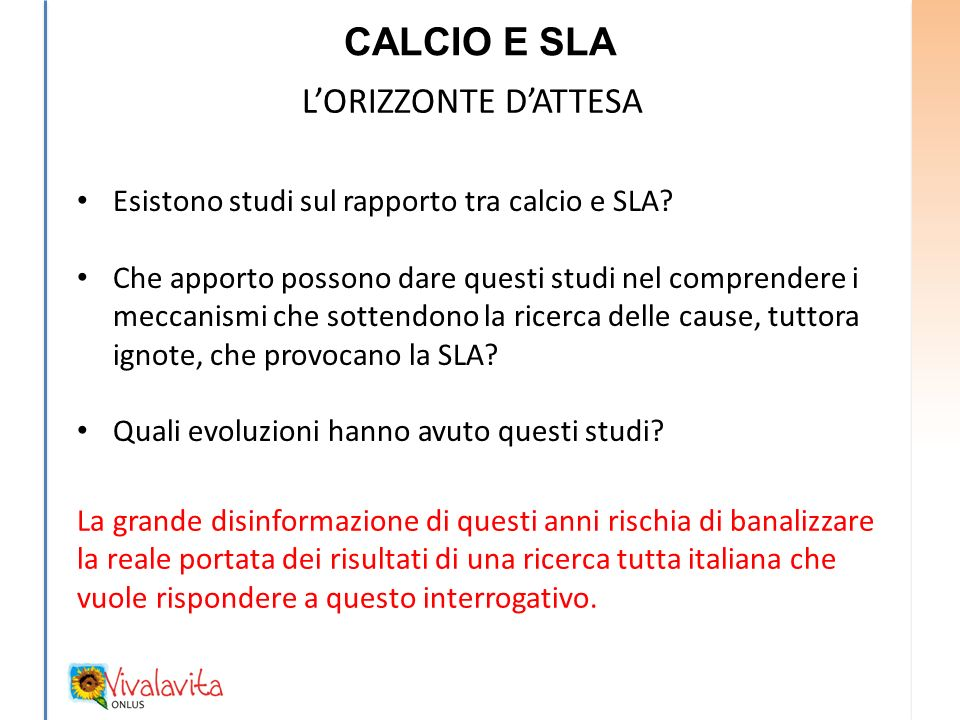 CALCIO E SLA Esistono studi sul rapporto tra calcio e SLA.