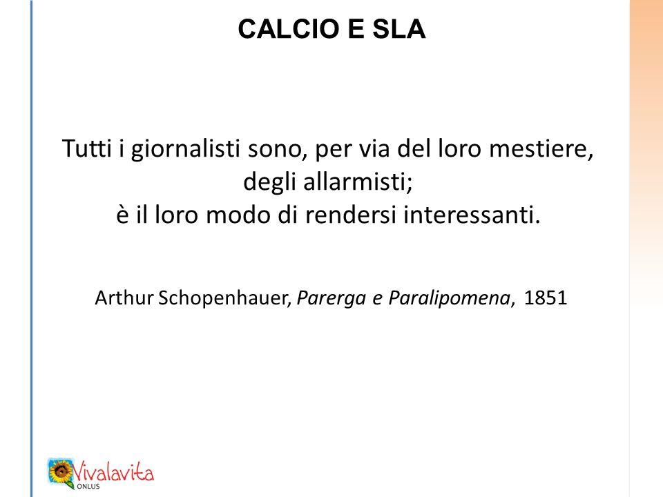 CALCIO E SLA Tutti i giornalisti sono, per via del loro mestiere, degli allarmisti; è il loro modo di rendersi interessanti.
