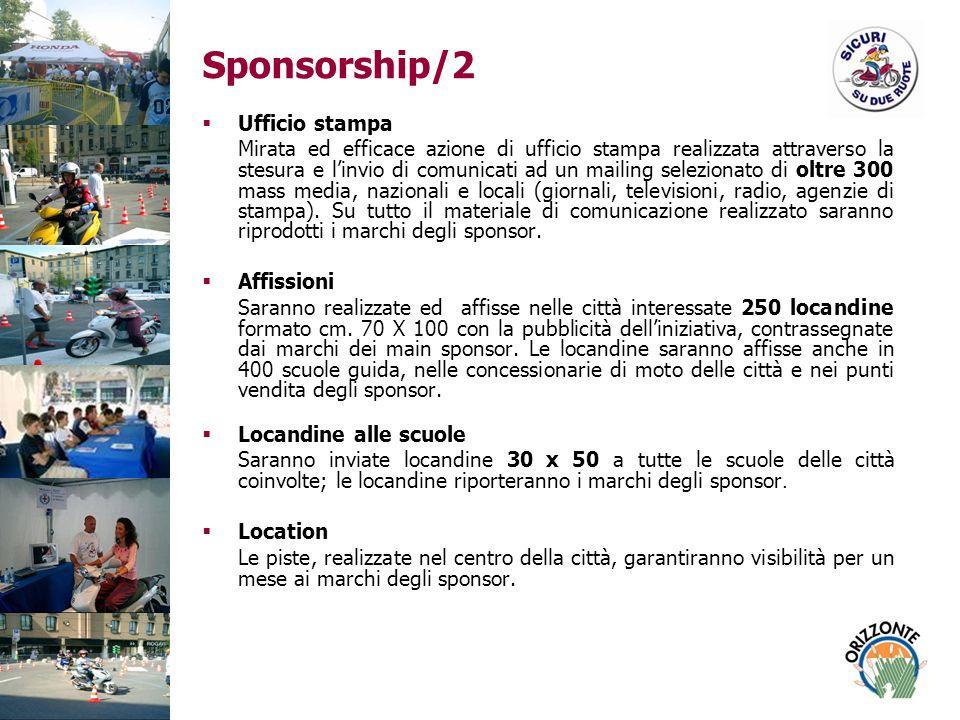 Sponsorship/2 Ufficio stampa Mirata ed efficace azione di ufficio stampa realizzata attraverso la stesura e linvio di comunicati ad un mailing selezionato di oltre 300 mass media, nazionali e locali (giornali, televisioni, radio, agenzie di stampa).