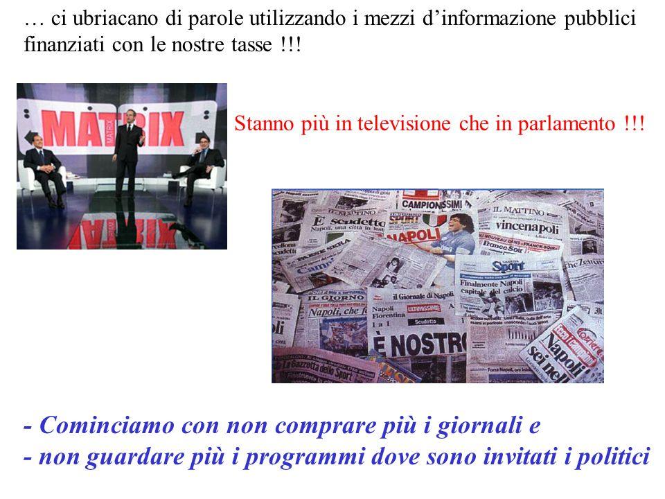 … ci ubriacano di parole utilizzando i mezzi dinformazione pubblici finanziati con le nostre tasse !!! - Cominciamo con non comprare più i giornali e