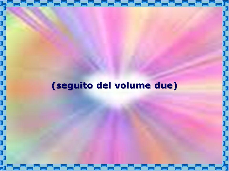 (seguito del volume due)