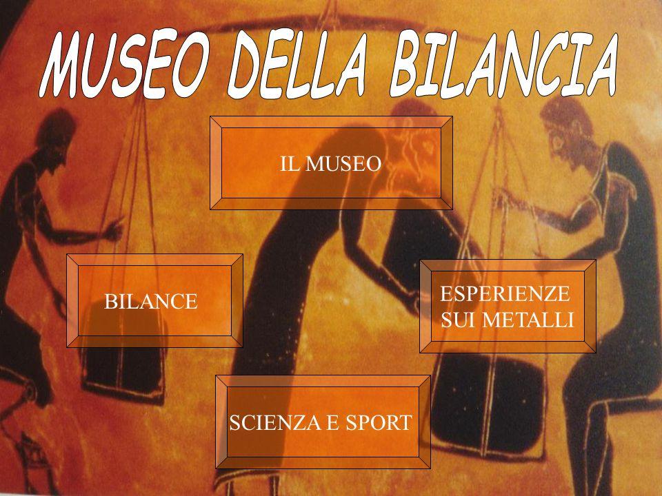 IL MUSEO SCIENZA E SPORT ESPERIENZE SUI METALLI BILANCE