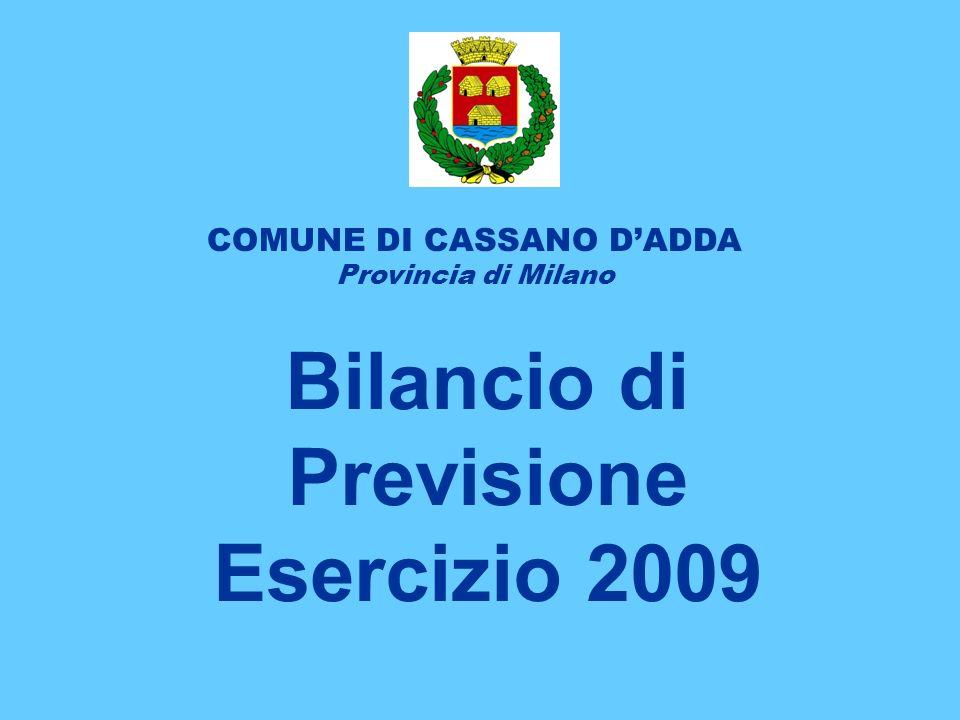 COMUNE DI CASSANO DADDA Provincia di Milano Bilancio di Previsione Esercizio 2009