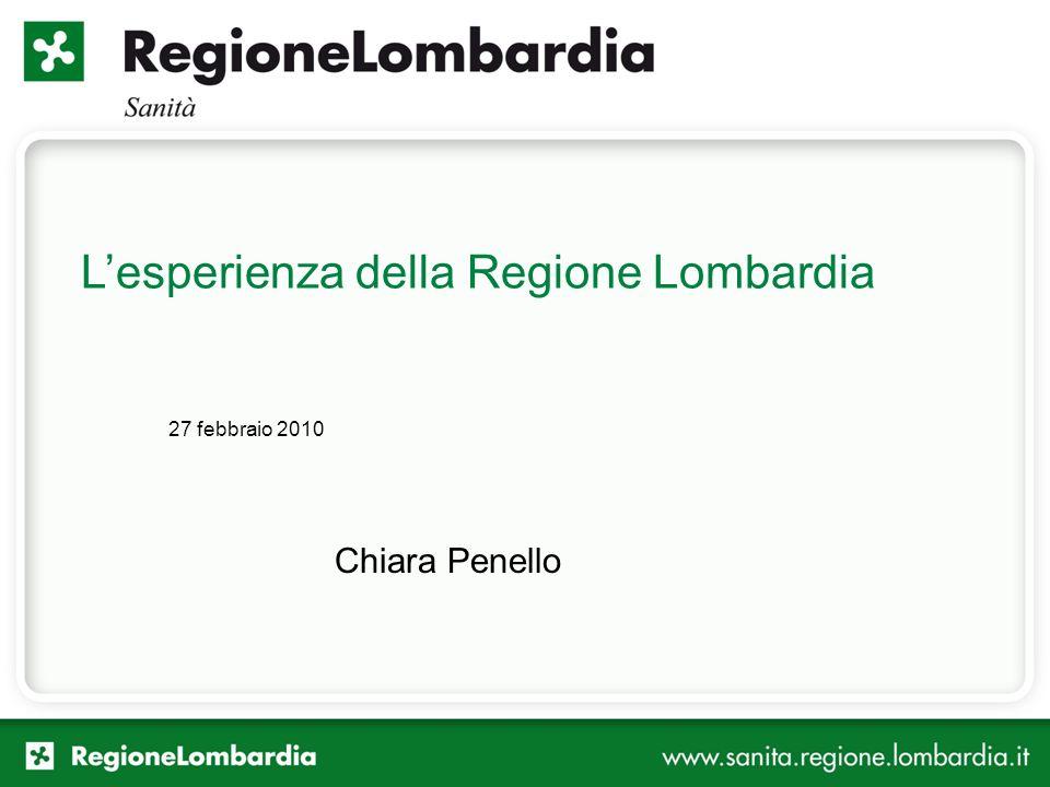 Lesperienza della Regione Lombardia 27 febbraio 2010 Chiara Penello