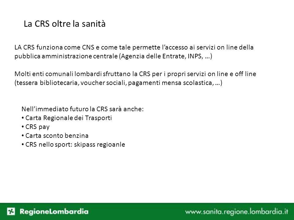 La CRS oltre la sanità LA CRS funziona come CNS e come tale permette laccesso ai servizi on line della pubblica amministrazione centrale (Agenzia dell