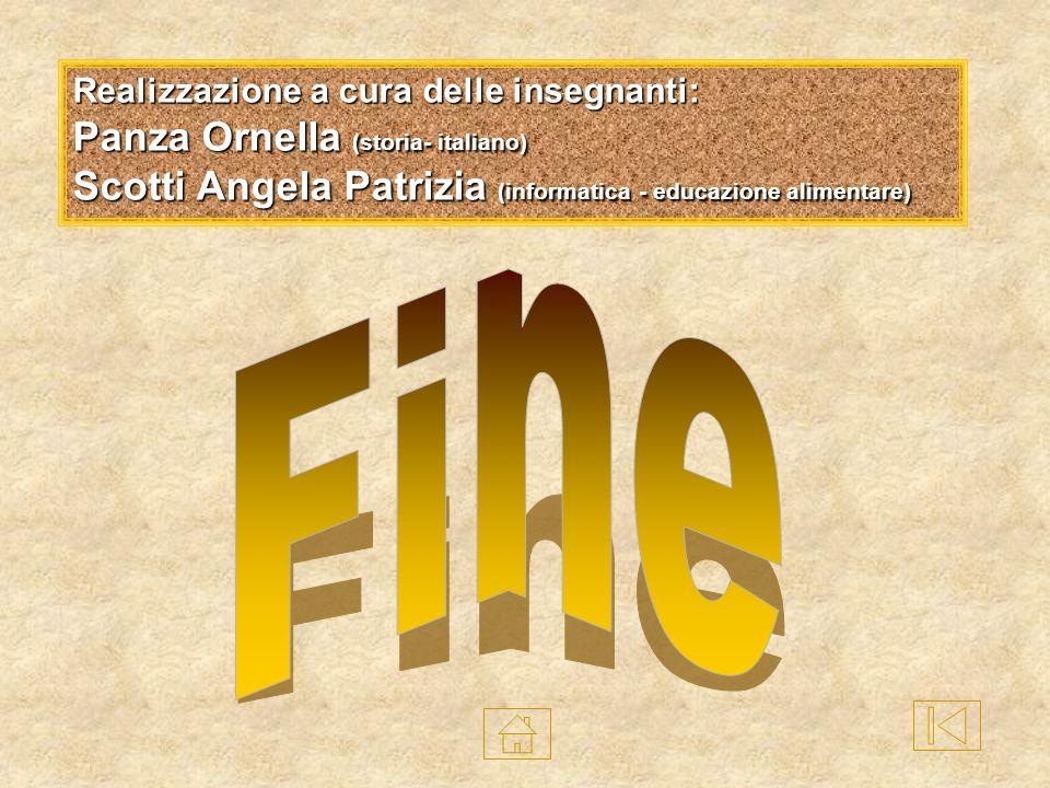 Realizzazione a cura delle insegnanti: Panza Ornella (storia- italiano) Scotti Angela Patrizia (informatica - educazione alimentare)