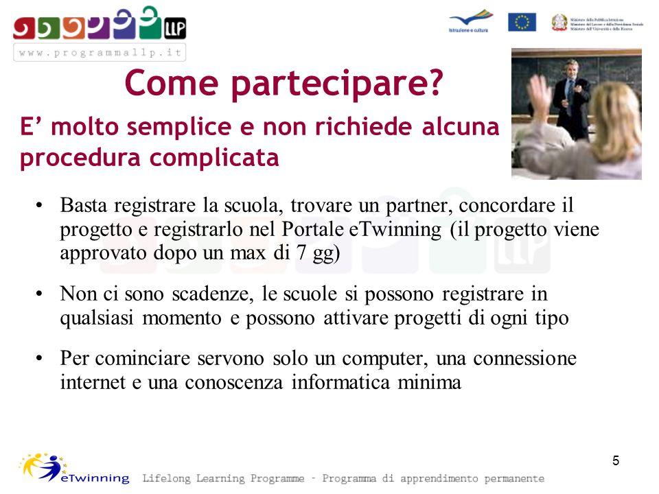 Come partecipare? Basta registrare la scuola, trovare un partner, concordare il progetto e registrarlo nel Portale eTwinning (il progetto viene approv