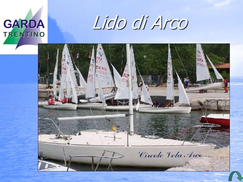 Lido di Arco Situato alla foce alla foce del Sarca del Sarca è un è un centro di centro dibalnea- ione e di sport sportacquatici:VELAeWINDSURF