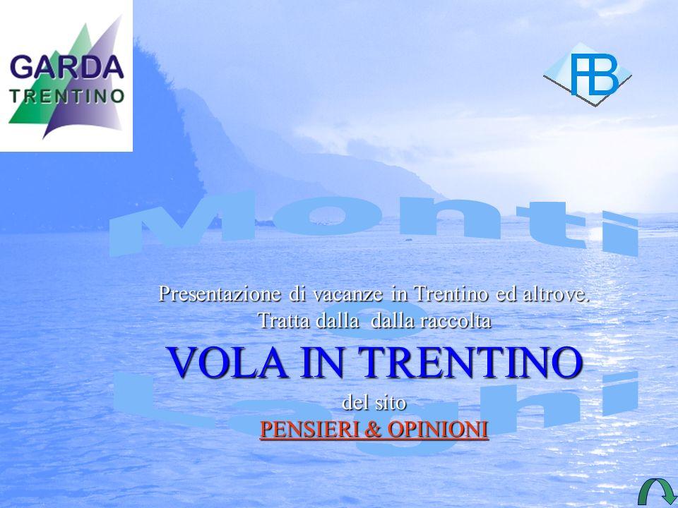 Tante altre sono le meraviglie che si trovano nel territorio a nord del Lago di Garda.