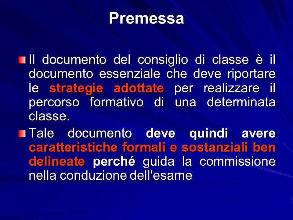 Premessa Il documento del consiglio di classe è il documento essenziale che deve riportare le strategie adottate per realizzare il percorso formativo