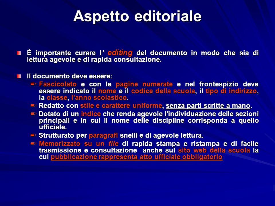 Aspetto editoriale È importante curare l editing del documento in modo che sia di lettura agevole e di rapida consultazione. Il documento deve essere: