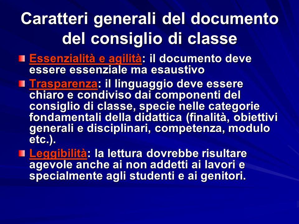 Caratteri generali del documento del consiglio di classe Essenzialità e agilità: il documento deve essere essenziale ma esaustivo Trasparenza: il ling