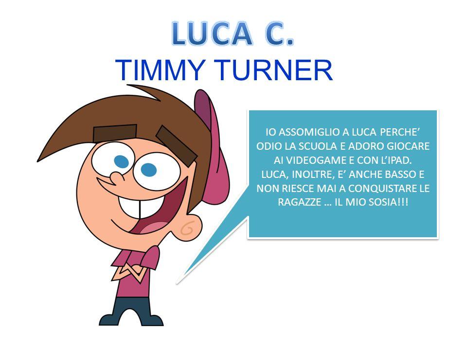 TIMMY TURNER IO ASSOMIGLIO A LUCA PERCHE ODIO LA SCUOLA E ADORO GIOCARE AI VIDEOGAME E CON LIPAD.