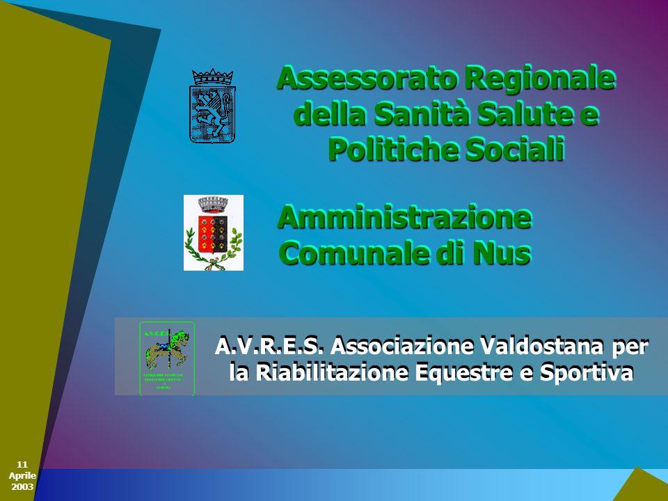 11 Aprile 2003 Assessorato Regionale della Sanità Salute e Politiche Sociali Amministrazione Comunale di Nus A.V.R.E.S. Associazione Valdostana per la