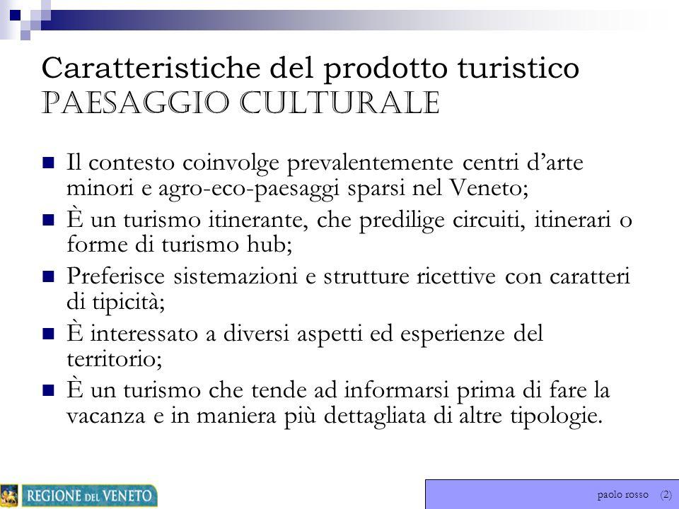 Caratteristiche del prodotto turistico PAESAGGIO CULTURALE Il contesto coinvolge prevalentemente centri darte minori e agro-eco-paesaggi sparsi nel Ve