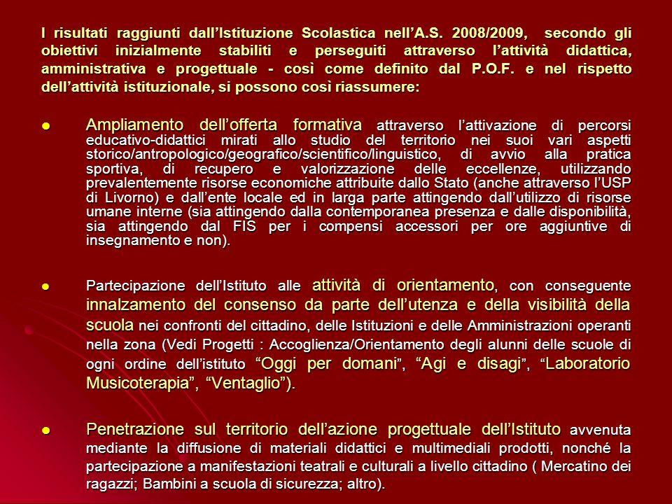 I risultati raggiunti dallIstituzione Scolastica nellA.S. 2008/2009, secondo gli obiettivi inizialmente stabiliti e perseguiti attraverso lattività di