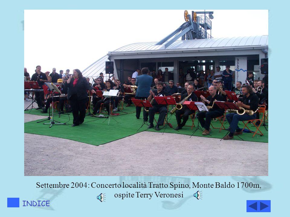 Settembre 2004: Concerto località Tratto Spino, Monte Baldo 1700m, ospite Terry Veronesi INDICE