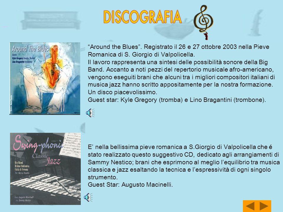 Around the Blues. Registrato il 26 e 27 ottobre 2003 nella Pieve Romanica di S. Giorgio di Valpolicella. Il lavoro rappresenta una sintesi delle possi