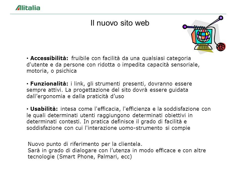 Il nuovo sito web Accessibilità: fruibile con facilità da una qualsiasi categoria d'utente e da persone con ridotta o impedita capacità sensoriale, mo