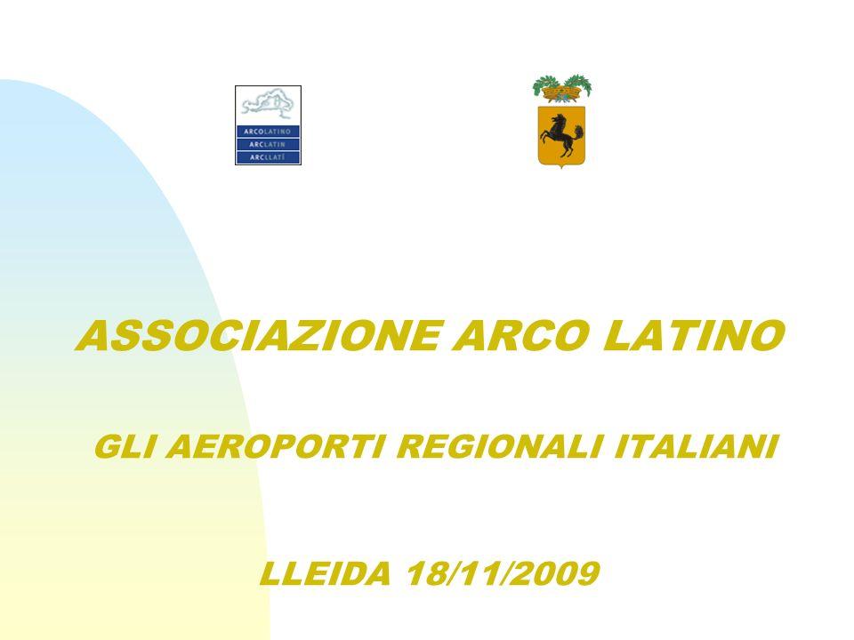 ASSOCIAZIONE ARCO LATINO GLI AEROPORTI REGIONALI ITALIANI LLEIDA 18/11/2009