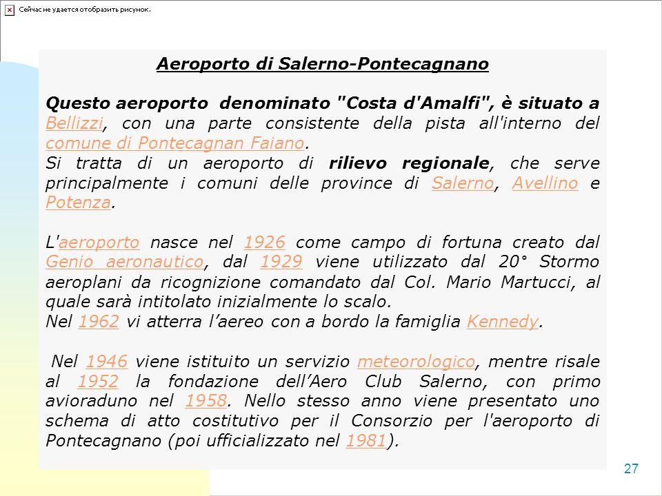 27 Aeroporto di Salerno-Pontecagnano Questo aeroporto denominato