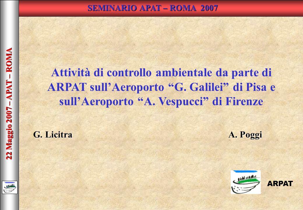 22 Maggio 2007 – APAT – ROMA ARPAT Attività di controllo ambientale da parte di ARPAT sullAeroporto G.