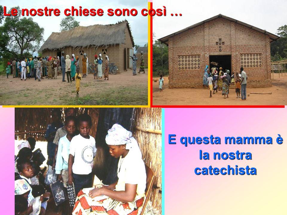 Le nostre chiese sono così … E questa mamma è la nostra catechista