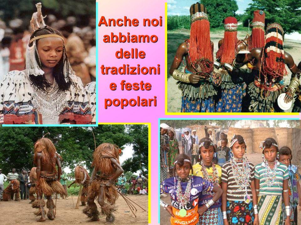 Anche noi abbiamo delle tradizioni e feste popolari