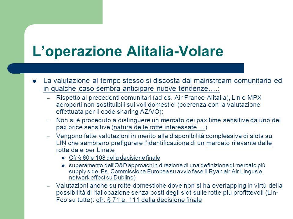 Loperazione Alitalia-Volare La valutazione al tempo stesso si discosta dal mainstream comunitario ed in qualche caso sembra anticipare nuove tendenze….: – Rispetto ai precedenti comunitari (ad es.