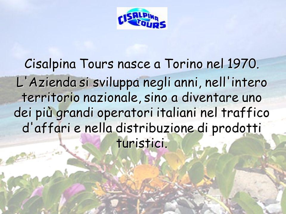 LA STORIA Cisalpina Tours nasce a Torino nel 1970. L'Azienda si sviluppa negli anni, nell'intero territorio nazionale, sino a diventare uno dei più gr
