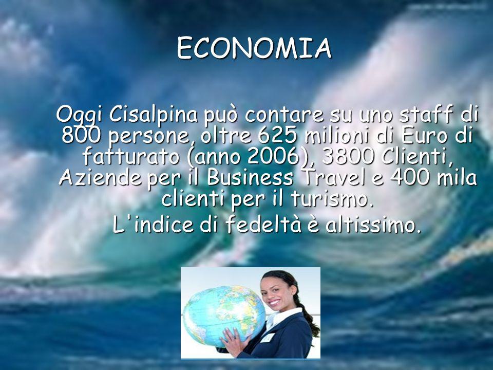 ECONOMIA Oggi Cisalpina può contare su uno staff di 800 persone, oltre 625 milioni di Euro di fatturato (anno 2006), 3800 Clienti, Aziende per il Busi