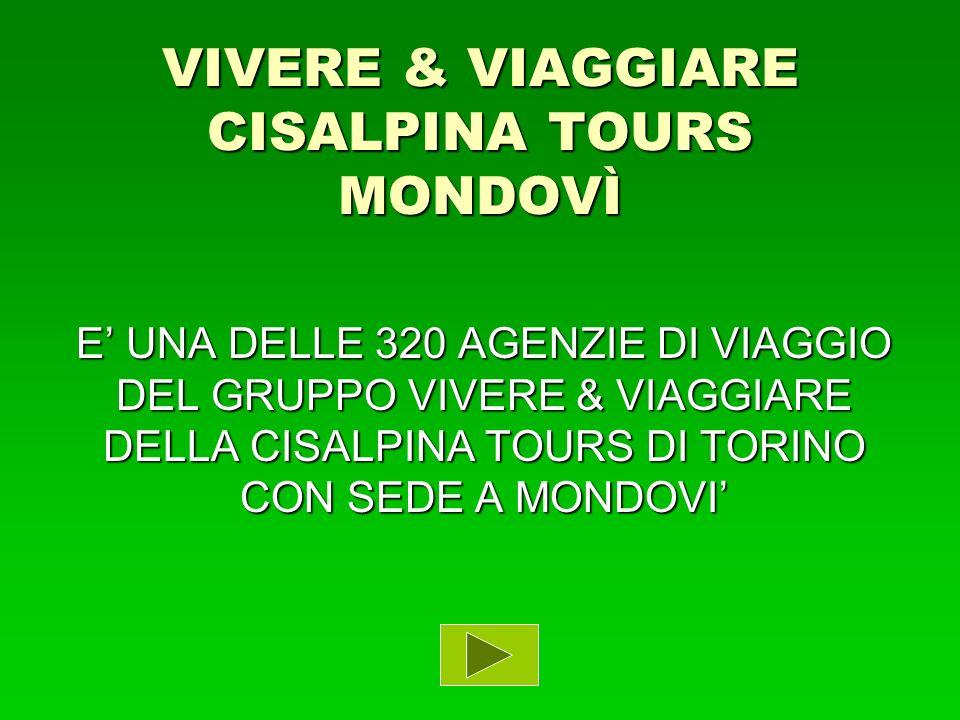 VIVERE & VIAGGIARE CISALPINA TOURS MONDOVÌ E UNA DELLE 320 AGENZIE DI VIAGGIO DEL GRUPPO VIVERE & VIAGGIARE DELLA CISALPINA TOURS DI TORINO CON SEDE A