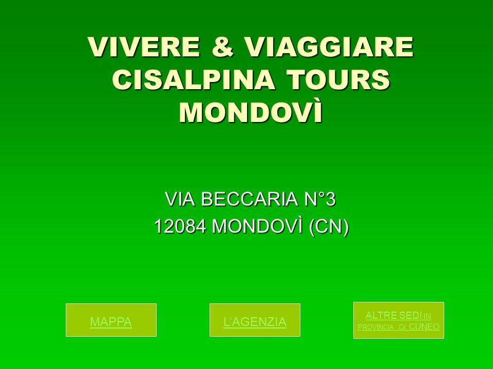 VIA BECCARIA N°3 12084 MONDOVÌ (CN) MAPPA ALTRE SEDI IN PROVINCIA DI CUNEO LAGENZIA VIVERE & VIAGGIARE CISALPINA TOURS MONDOVÌ