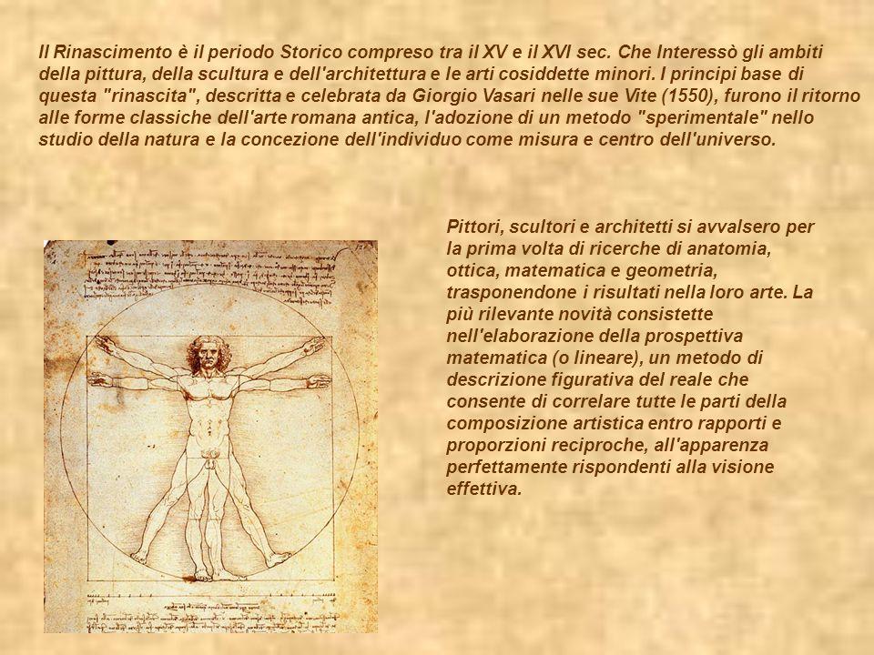 Il Rinascimento è il periodo Storico compreso tra il XV e il XVI sec. Che Interessò gli ambiti della pittura, della scultura e dell'architettura e le