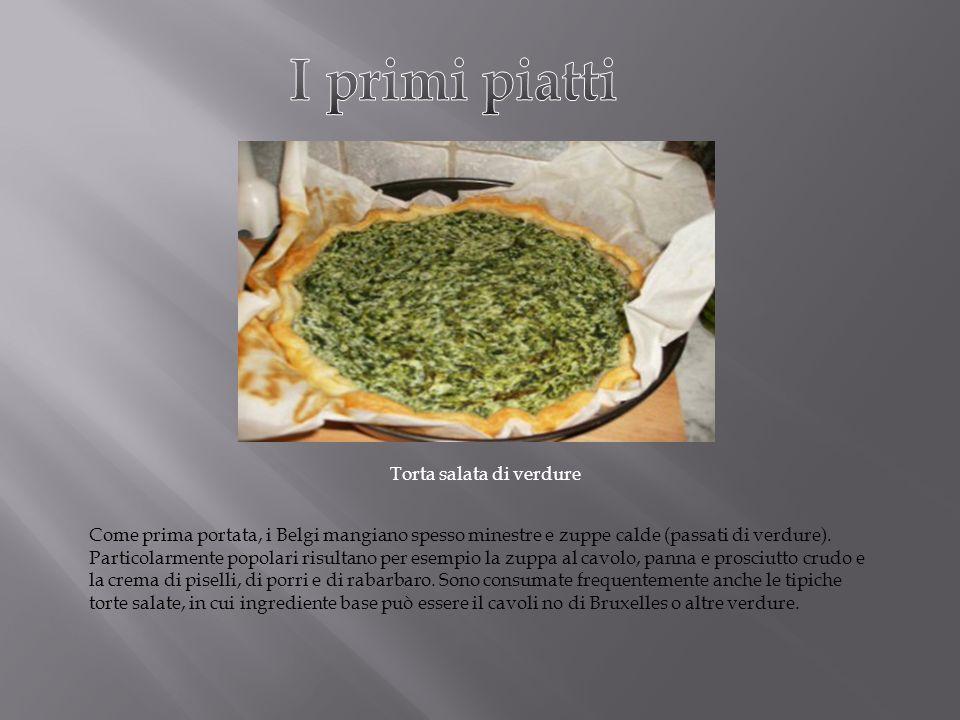 Come prima portata, i Belgi mangiano spesso minestre e zuppe calde (passati di verdure). Particolarmente popolari risultano per esempio la zuppa al ca
