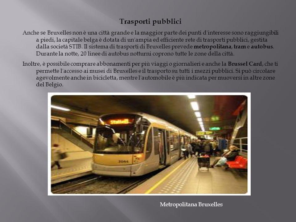 Trasporti pubblici Anche se Bruxelles non è una città grande e la maggior parte dei punti d'interesse sono raggiungibili a piedi, la capitale belga è
