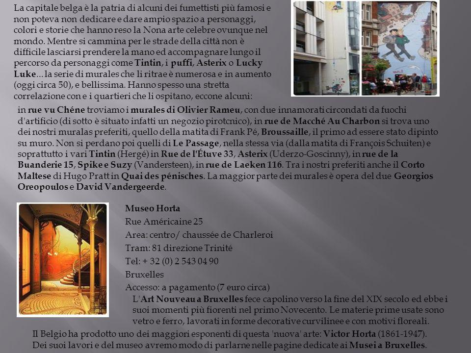 Museo Horta Rue Américaine 25 Area: centro/ chaussée de Charleroi Tram: 81 direzione Trinité Tel: + 32 (0) 2 543 04 90 Bruxelles Accesso: a pagamento