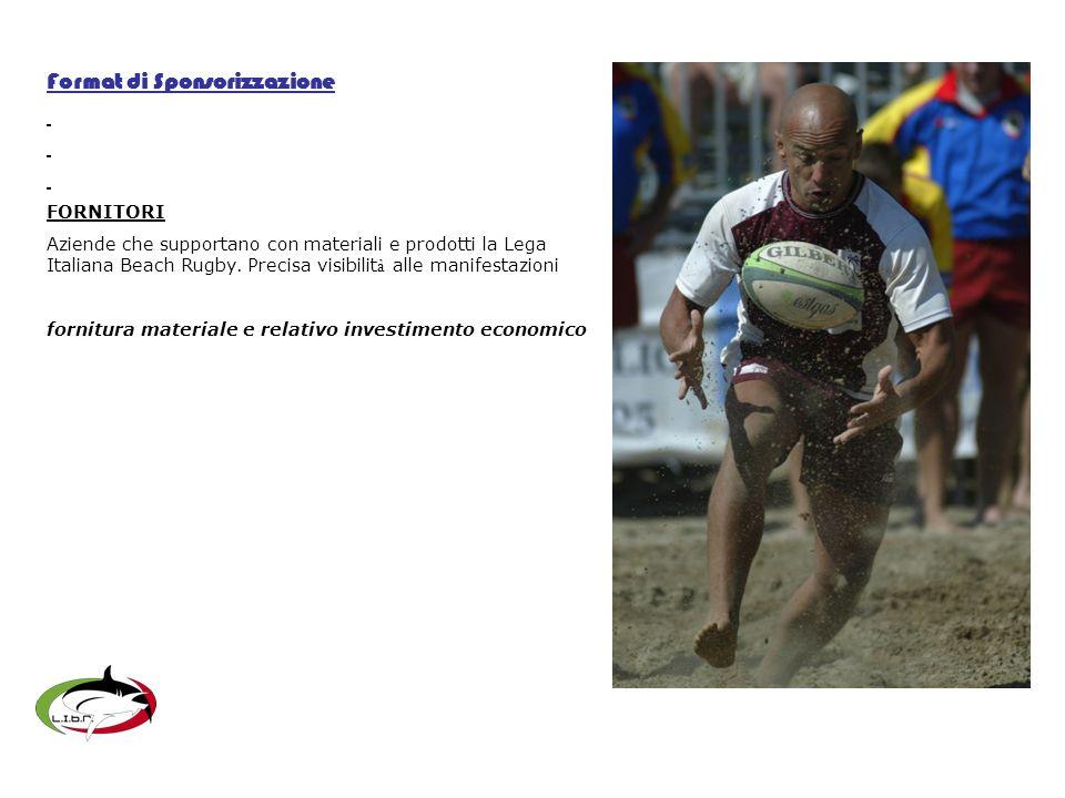 FORNITORI Aziende che supportano con materiali e prodotti la Lega Italiana Beach Rugby.