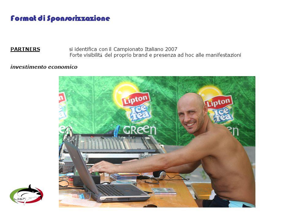 PARTNERSsi identifica con il Campionato Italiano 2007 Forte visibilit à del proprio brand e presenza ad hoc alle manifestazioni investimento economico Format di Sponsorizzazione