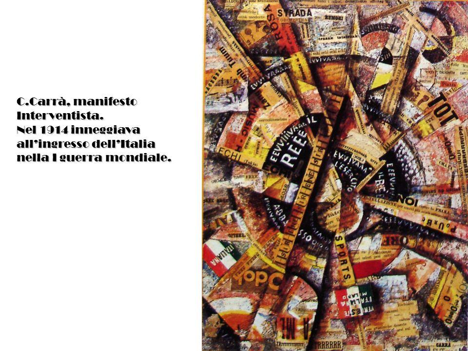 C.Carrà, manifesto Interventista. Nel 1914 inneggiava allingresso dellItalia nella I guerra mondiale.