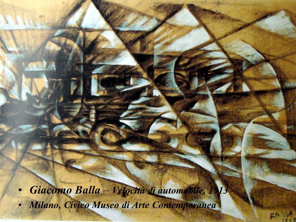 Giacomo Balla – Velocità di automobile, 1913 Milano, Civico Museo di Arte Contemporanea